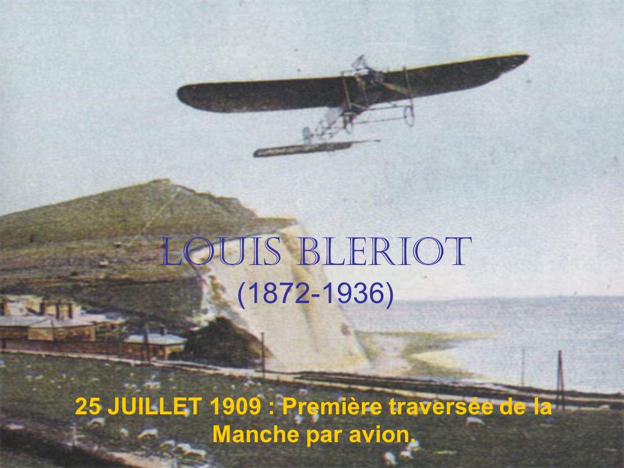 25 JUILLET 1909 : Première traversée de la Manche par avion.