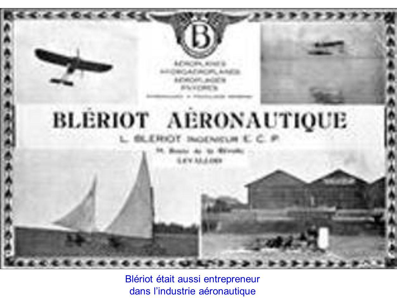 Blériot était aussi entrepreneur dans l'industrie aéronautique