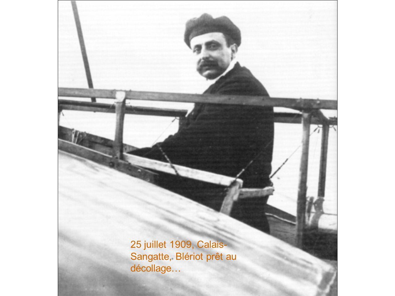 25 juillet 1909, Calais-Sangatte, Blériot prêt au décollage…