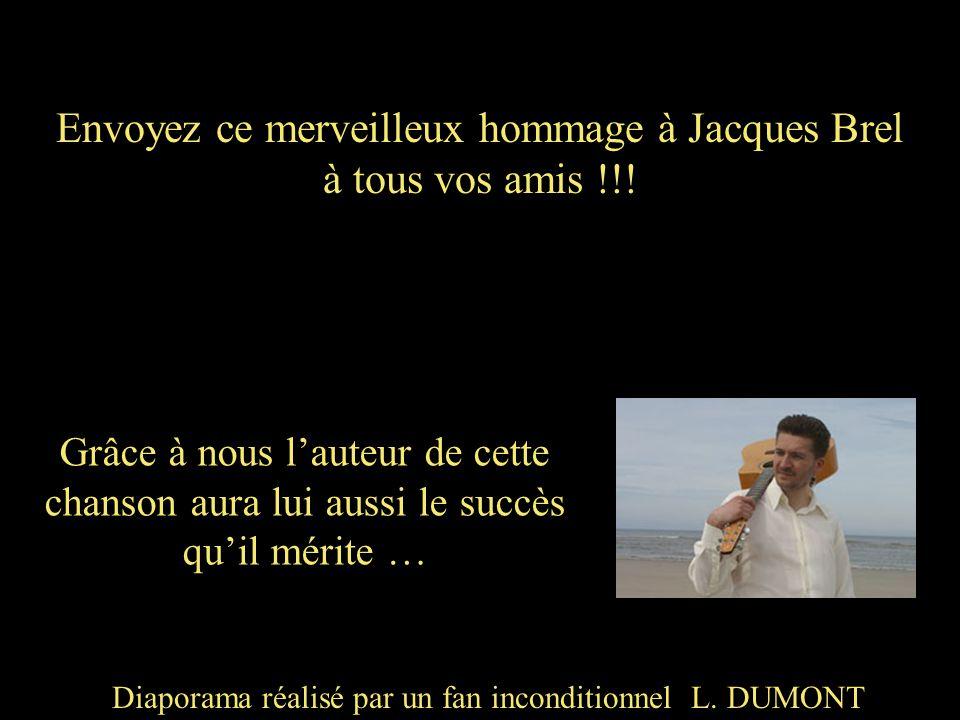 Envoyez ce merveilleux hommage à Jacques Brel à tous vos amis !!!