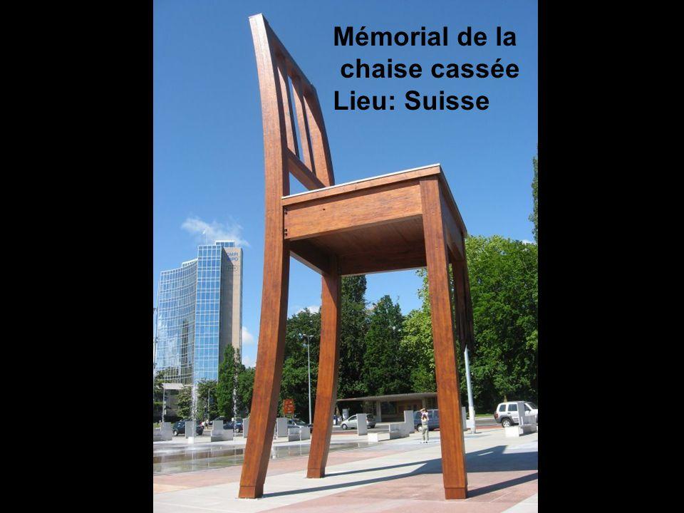 Mémorial de la chaise cassée Lieu: Suisse