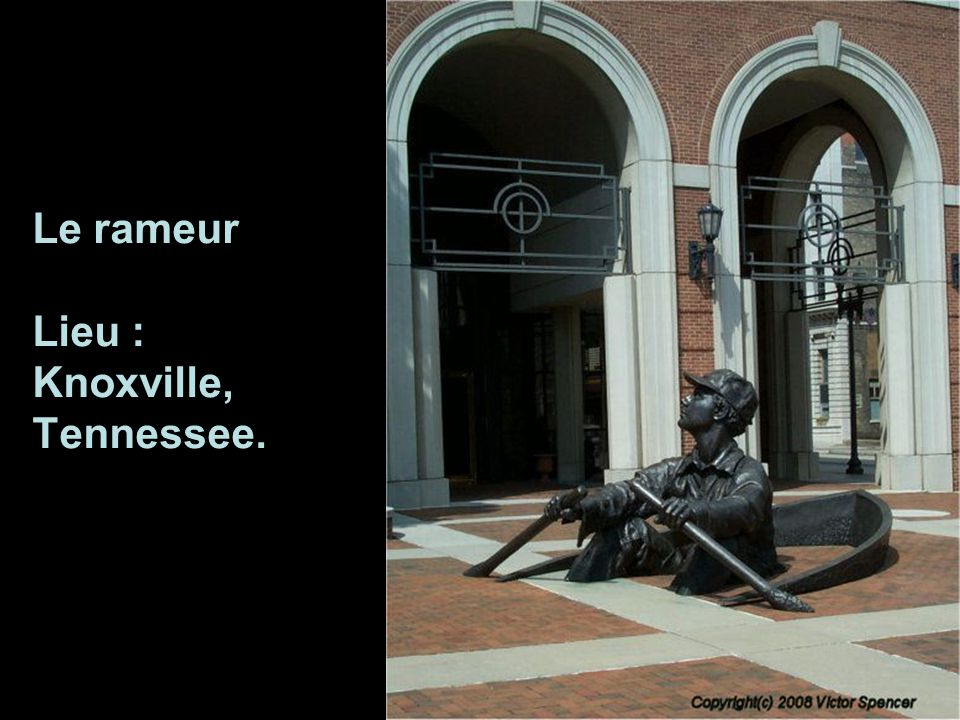 Le rameur Lieu : Knoxville, Tennessee.