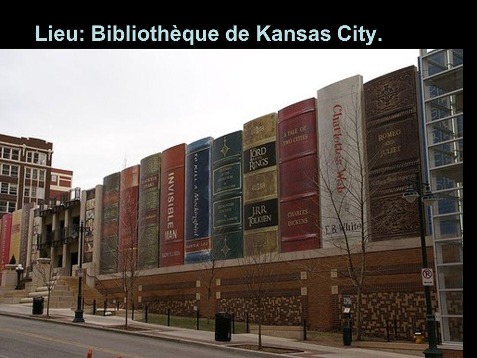 Lieu: Bibliothèque de Kansas City.