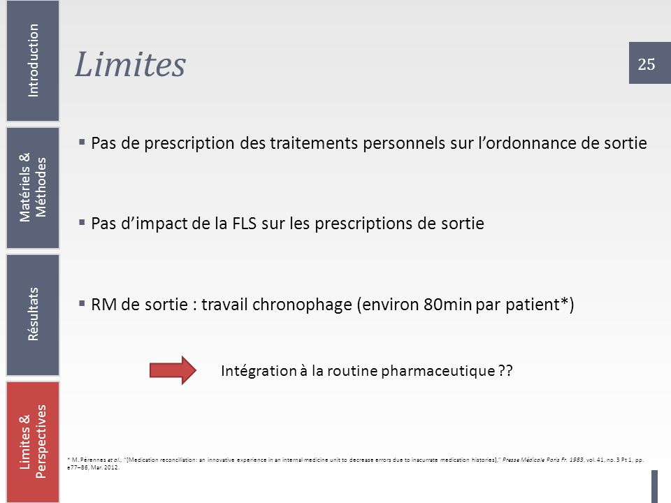 Limites Pas de prescription des traitements personnels sur l'ordonnance de sortie. Pas d'impact de la FLS sur les prescriptions de sortie.