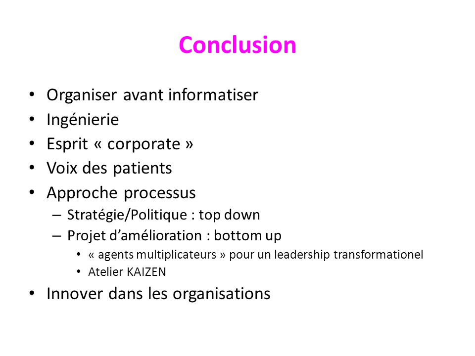 Conclusion Organiser avant informatiser Ingénierie