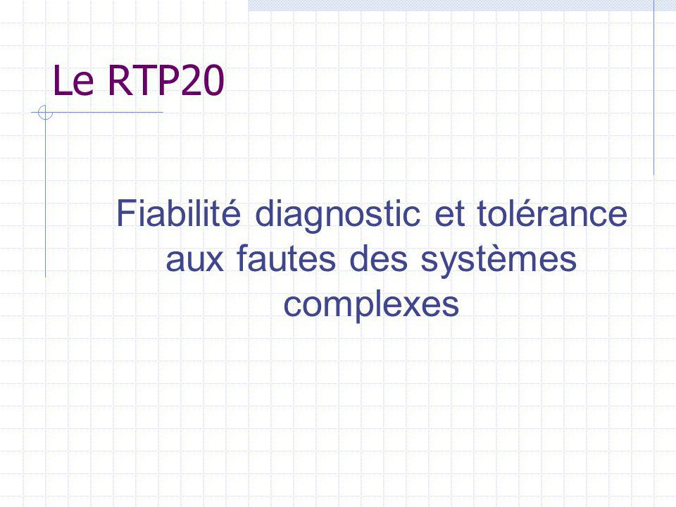 Fiabilité diagnostic et tolérance aux fautes des systèmes complexes