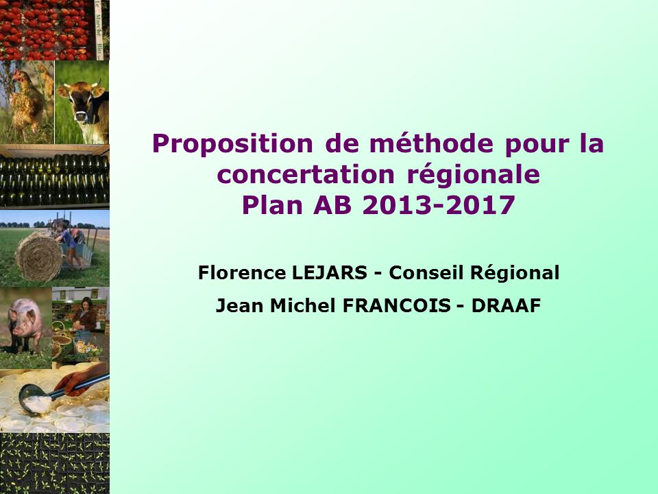 Florence LEJARS - Conseil Régional Jean Michel FRANCOIS - DRAAF