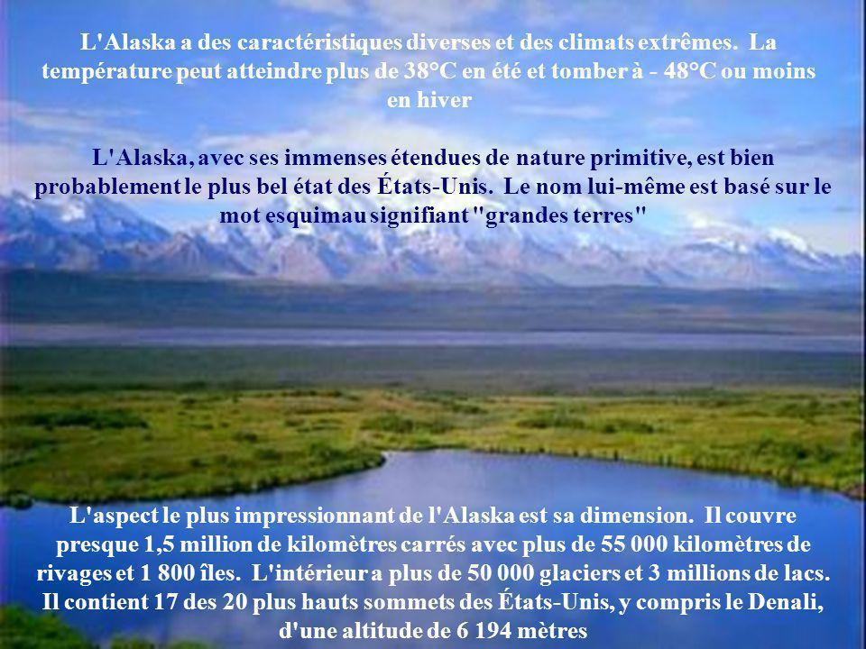 L Alaska a des caractéristiques diverses et des climats extrêmes