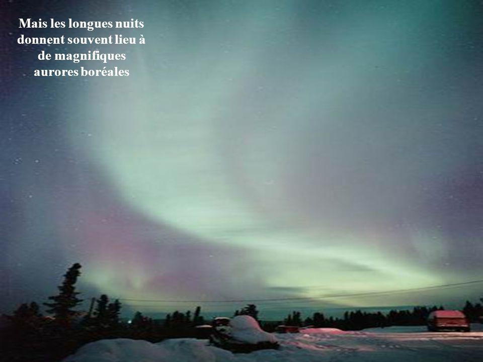 Mais les longues nuits donnent souvent lieu à de magnifiques aurores boréales