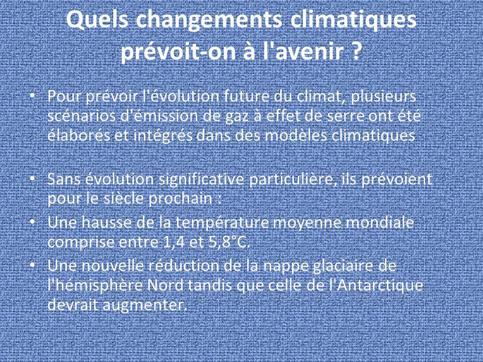 Quels changements climatiques prévoit-on à l avenir