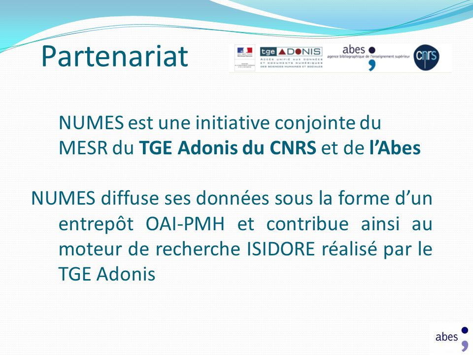 Partenariat NUMES est une initiative conjointe du MESR du TGE Adonis du CNRS et de l'Abes.