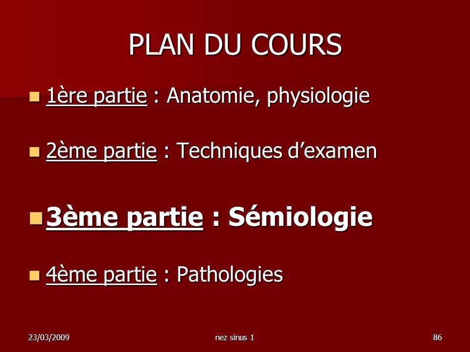 PLAN DU COURS 3ème partie : Sémiologie