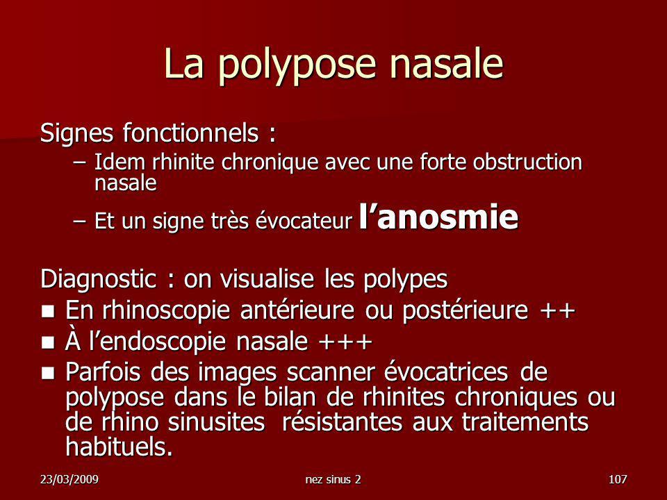 La polypose nasale Signes fonctionnels :