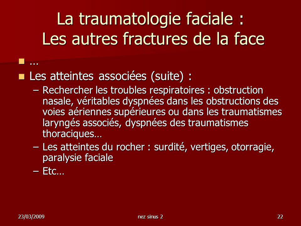 La traumatologie faciale : Les autres fractures de la face