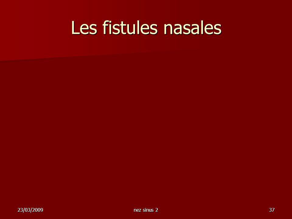 Les fistules nasales 23/03/2009 nez sinus 2