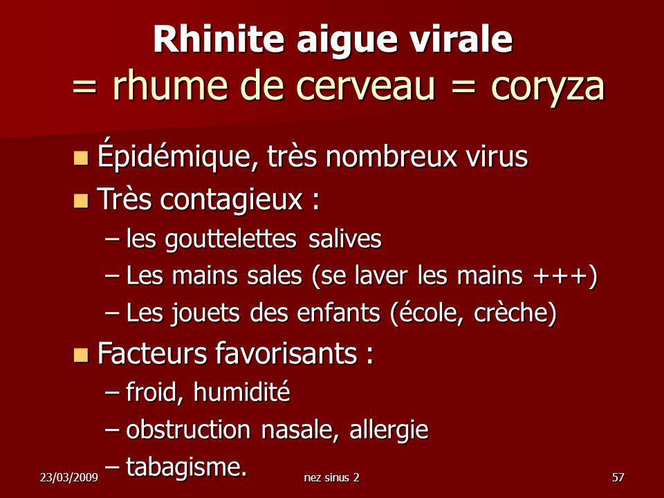 Rhinite aigue virale = rhume de cerveau = coryza