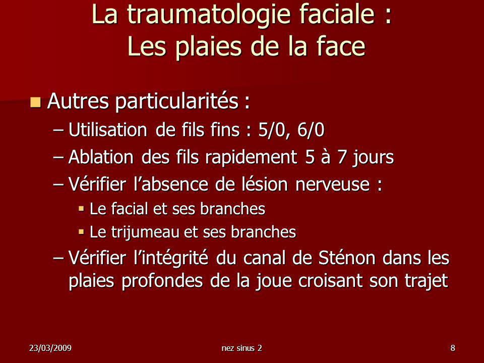 La traumatologie faciale : Les plaies de la face