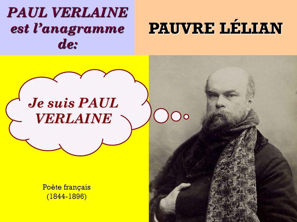 PAUL VERLAINE est l'anagramme de: