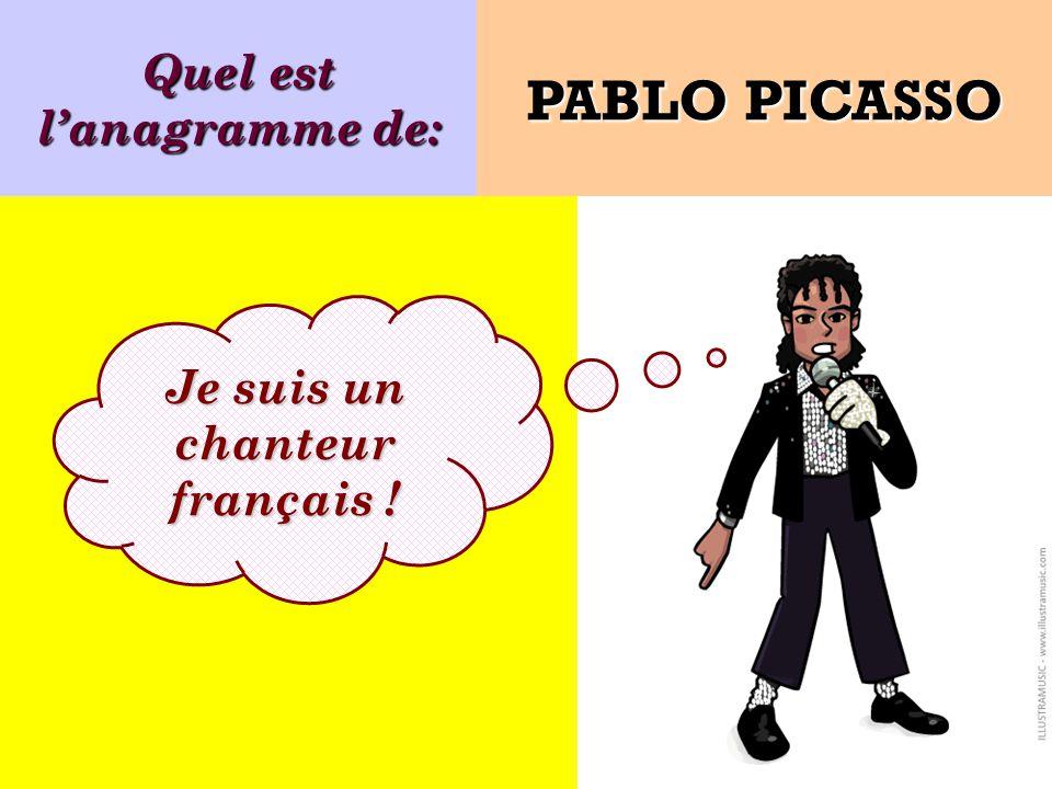 Quel est l'anagramme de: Je suis un chanteur français !