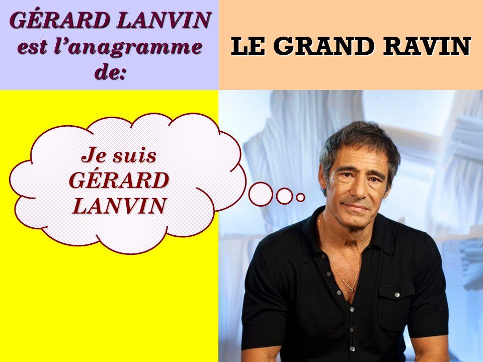 GÉRARD LANVIN est l'anagramme de: