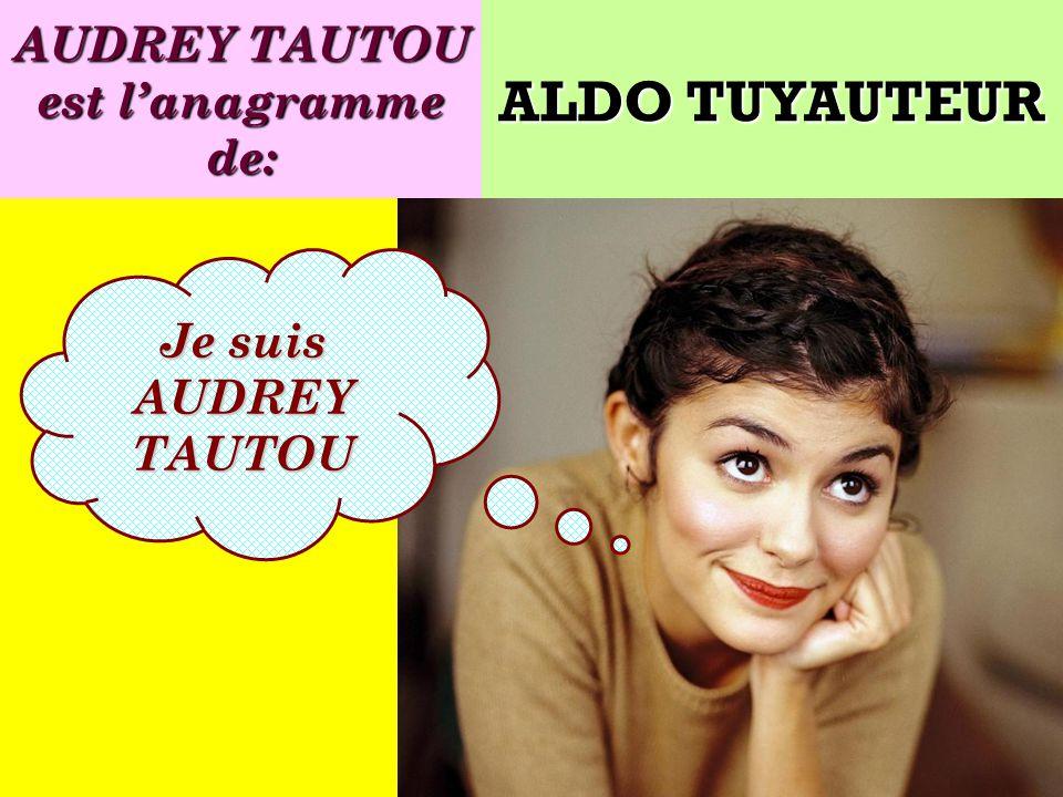 AUDREY TAUTOU est l'anagramme de: