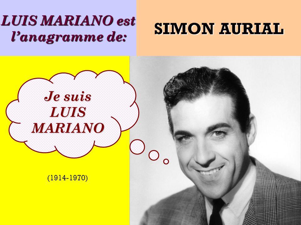 LUIS MARIANO est l'anagramme de: