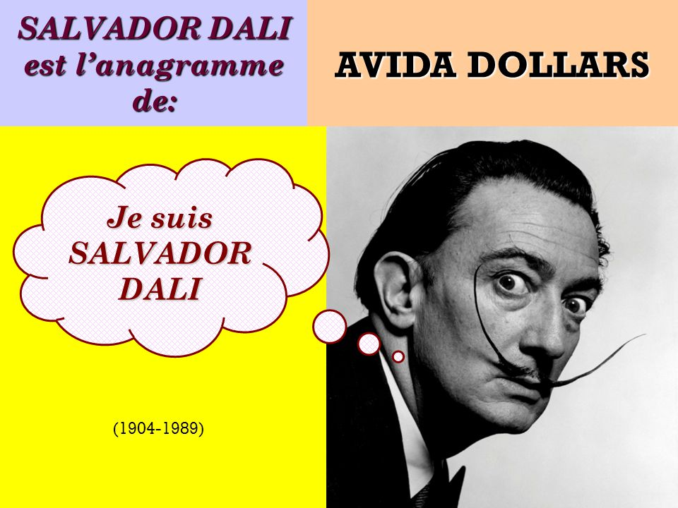 SALVADOR DALI est l'anagramme de: