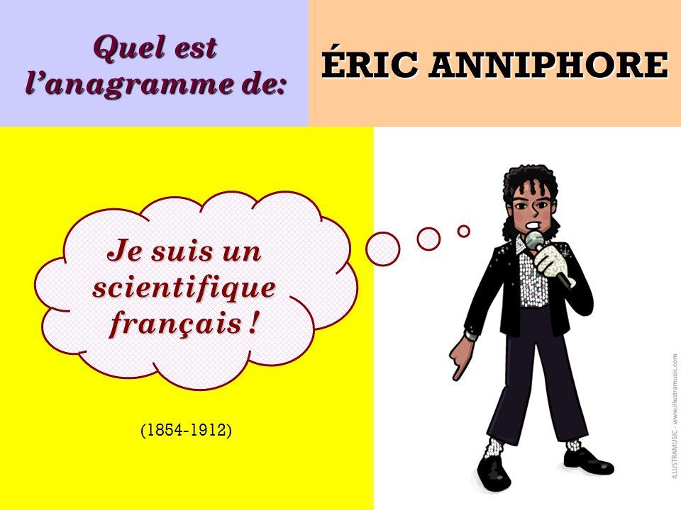 Quel est l'anagramme de: Je suis un scientifique français !