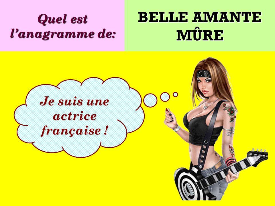 Quel est l'anagramme de: Je suis une actrice française !