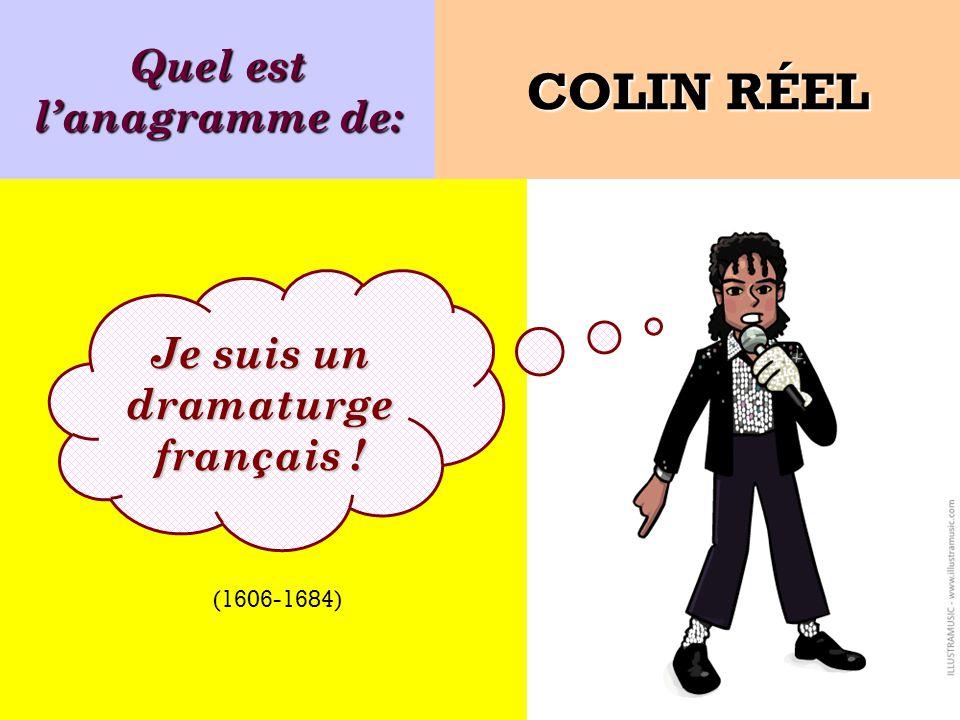 Quel est l'anagramme de: Je suis un dramaturge français !