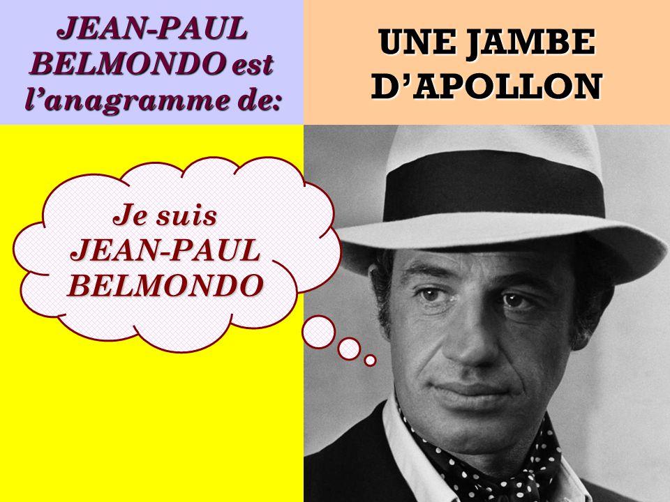 JEAN-PAUL BELMONDO est l'anagramme de: Je suis JEAN-PAUL BELMONDO