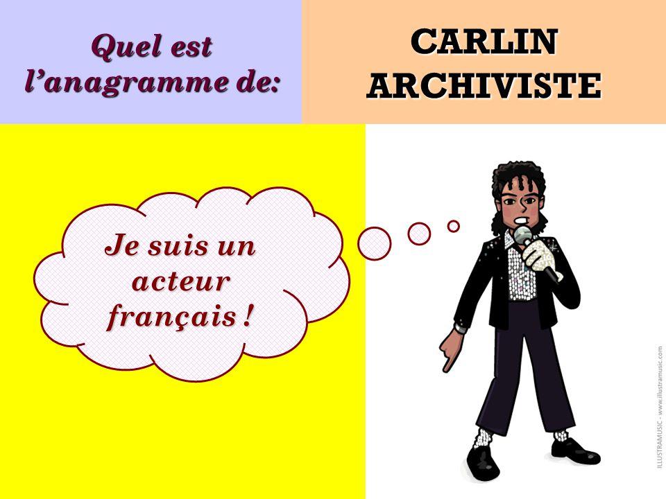 Quel est l'anagramme de: Je suis un acteur français !