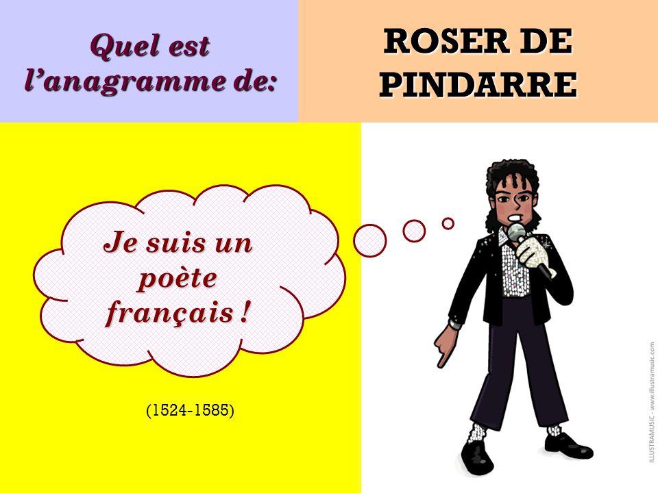 Quel est l'anagramme de: Je suis un poète français !