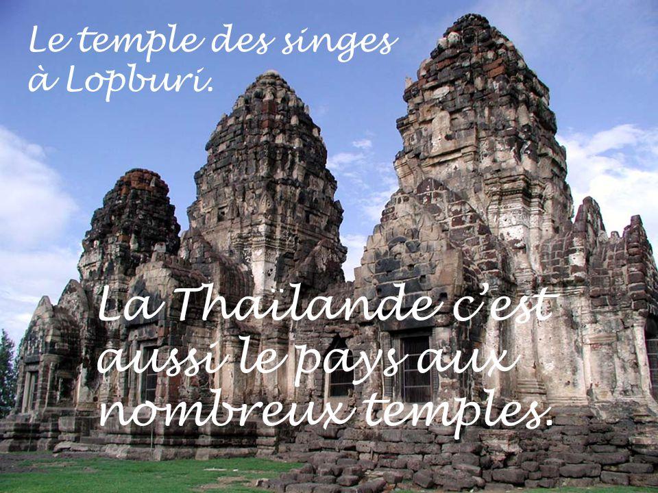 La Thaïlande c'est aussi le pays aux nombreux temples.