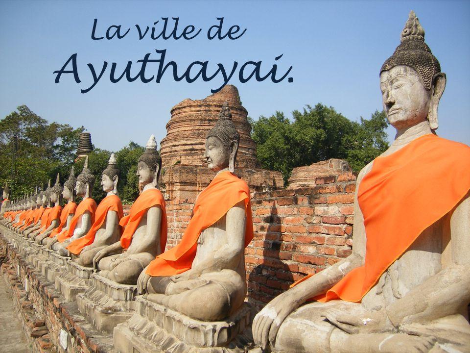 La ville de Ayuthayai.