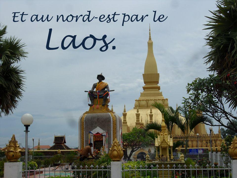 Et au nord-est par le Laos.