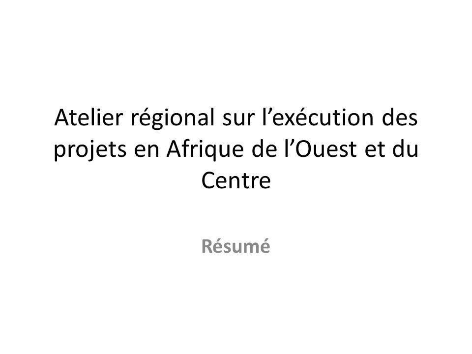 Atelier régional sur l'exécution des projets en Afrique de l'Ouest et du Centre