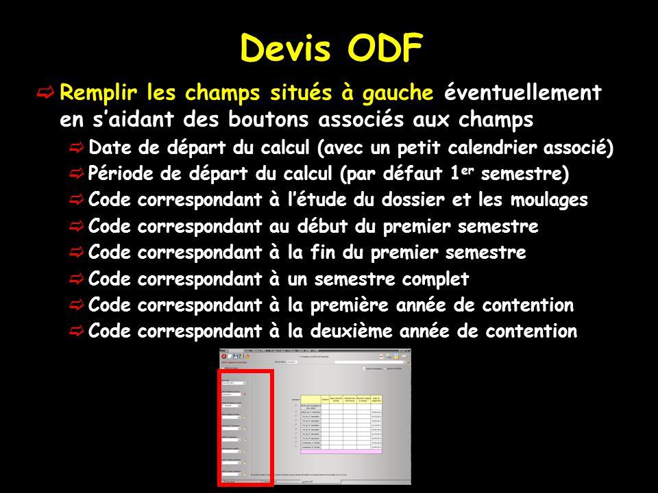 Devis ODF Remplir les champs situés à gauche éventuellement en s'aidant des boutons associés aux champs