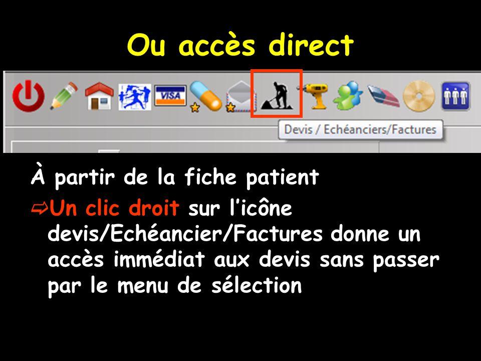 Ou accès direct À partir de la fiche patient