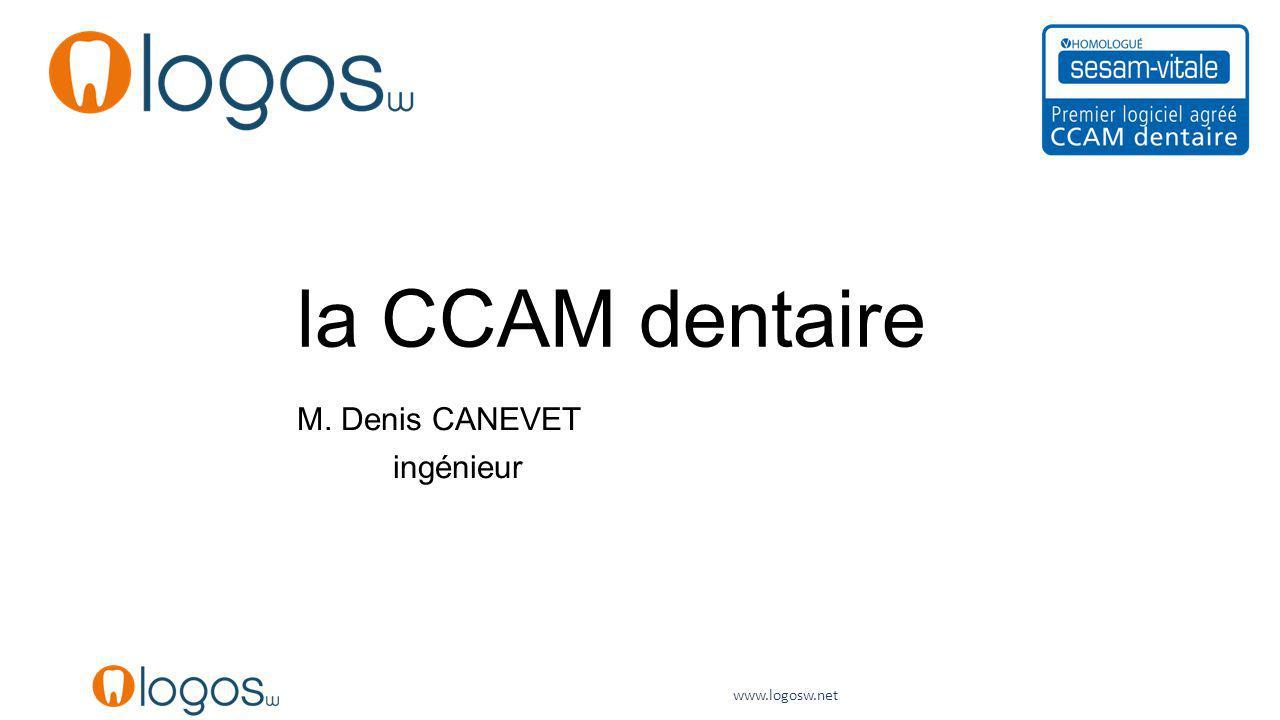 la CCAM dentaire M. Denis CANEVET ingénieur