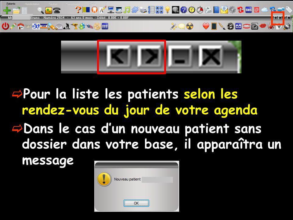 Pour la liste les patients selon les rendez-vous du jour de votre agenda
