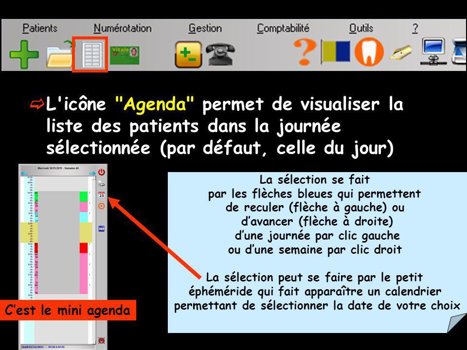 L icône Agenda permet de visualiser la liste des patients dans la journée sélectionnée (par défaut, celle du jour)