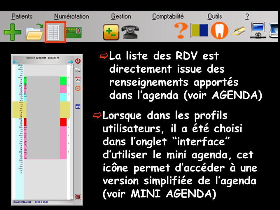 La liste des RDV est directement issue des renseignements apportés dans l'agenda (voir AGENDA)