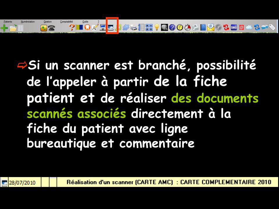 Si un scanner est branché, possibilité de l'appeler à partir de la fiche patient et de réaliser des documents scannés associés directement à la fiche du patient avec ligne bureautique et commentaire