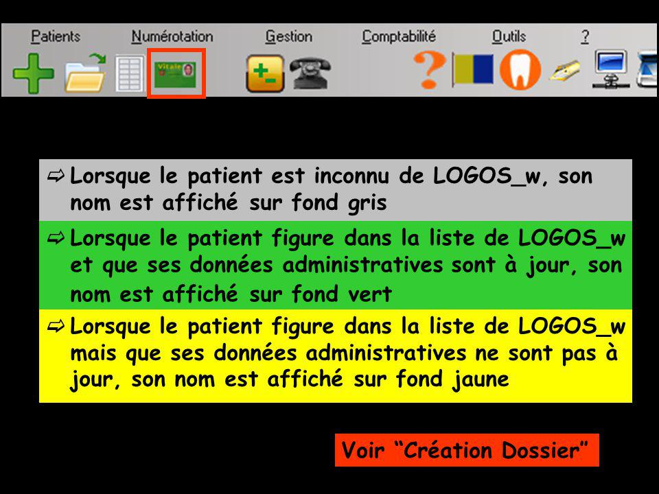 Lorsque le patient est inconnu de LOGOS_w, son nom est affiché sur fond gris