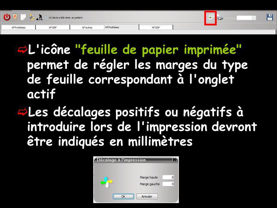 L icône feuille de papier imprimée permet de régler les marges du type de feuille correspondant à l onglet actif