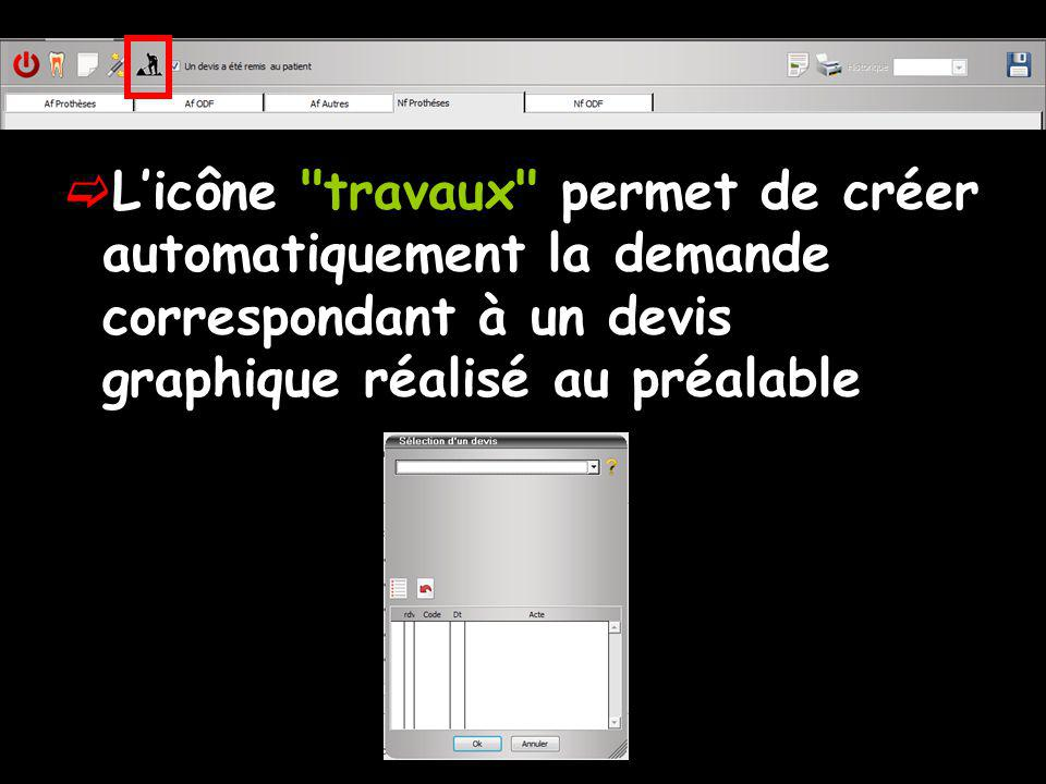 L'icône travaux permet de créer automatiquement la demande correspondant à un devis graphique réalisé au préalable