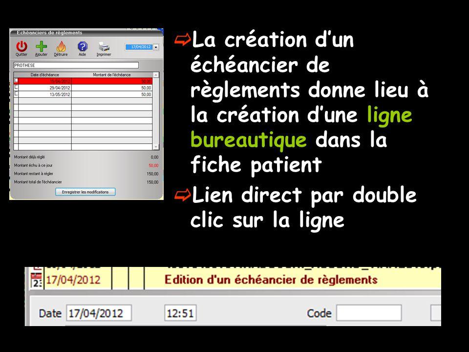 La création d'un échéancier de règlements donne lieu à la création d'une ligne bureautique dans la fiche patient