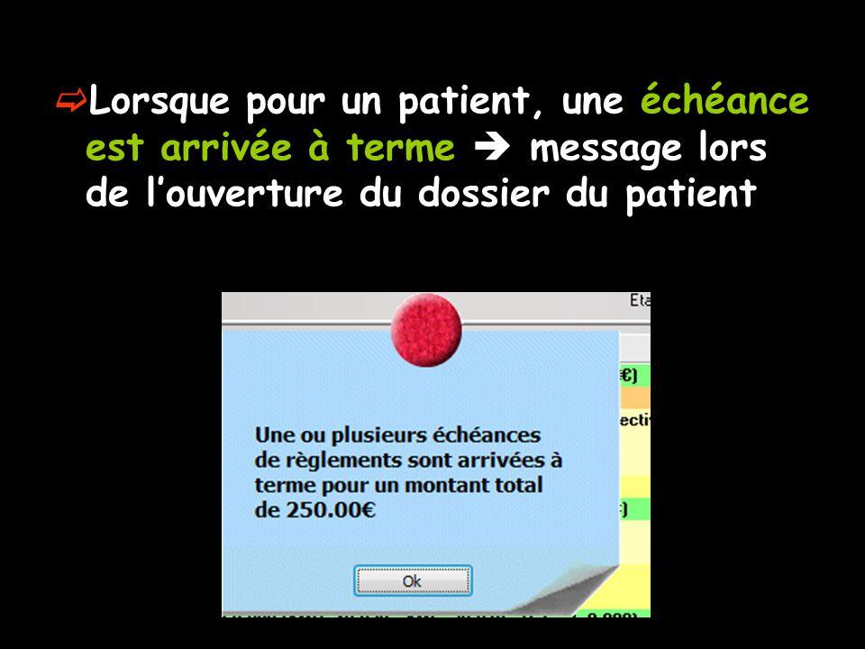 Lorsque pour un patient, une échéance est arrivée à terme  message lors de l'ouverture du dossier du patient