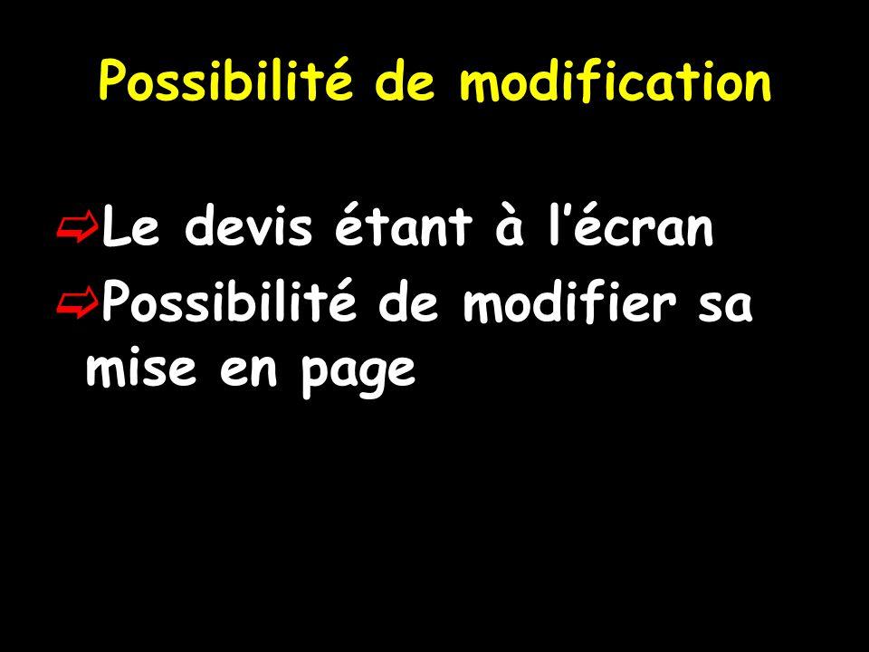 Possibilité de modification